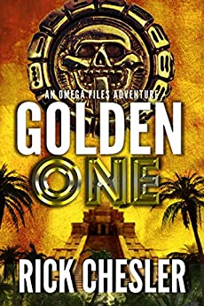 GOLDEN ONE: An Omega Files Adventure (Book 3) (Omega Files Adventures) by [Rick Chesler]