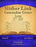 Slither Link Gemischte Gitter Luxus - Leicht bis Schwer - Band 6 - 474 Rätsel