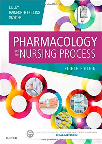 Compare Textbook Prices for Pharmacology and the Nursing Process 8 Edition ISBN 0000323358284 by Lilley PhD  RN, Linda Lane,Rainforth Collins PharmD, Shelly,Snyder MSN  RN-BC, Julie S.