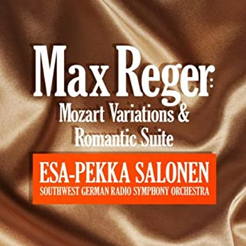 Max Reger: Mozart Variations & Romantic Suite