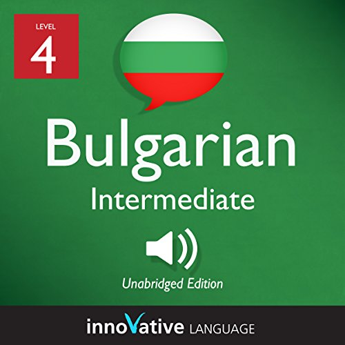 Learn Bulgarian - Level 4: Intermediate Bulgarian: Volume 1: Lessons 1-25 audiobook cover art
