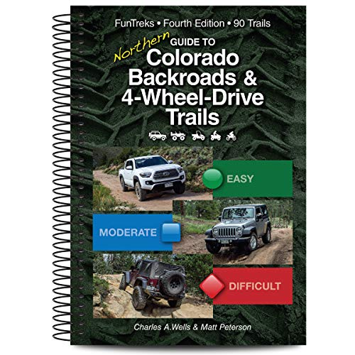 Guide to Northern Colorado Backroads & 4-Wheel-Drive Trails, 4th Edition (Funtreks Guidebooks)