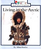 Living in the Arctic (Rookie Read-About Geography) Book for Children
