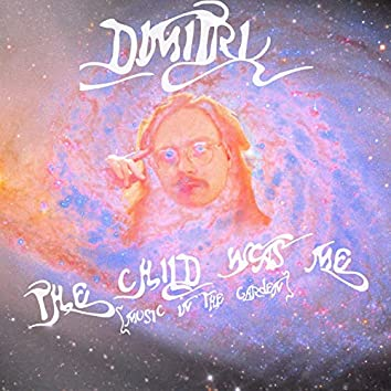 The Child Was Me (Music in the Garden)