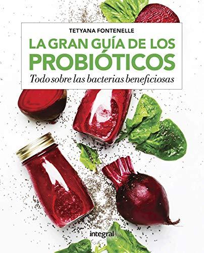 La gran guía de los probióticos: Todo sobre las bacterias beneficiosas (ALIMENTACIÓN)