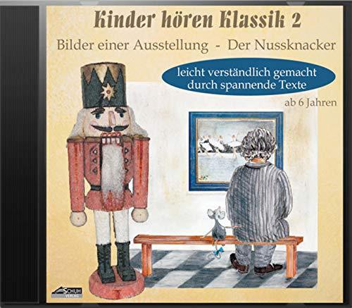 Kinder hören Klassik 2: Bilder einer Ausstellung; Der Nussknacker
