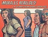 ¡Murales Rebeldes!