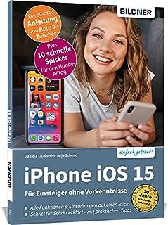 Apple iPhone mit iOS 15 - Für Einsteiger ohne Vorkenntnisse: Die verständliche Anleitung für Ihr Smartphone