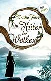 Die Hüter der Wolken - Wolkenhüter-Saga: Band 1 (Allgemeine Reihe. Bastei Lübbe Taschenbücher)