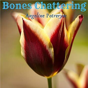 Bones Chattering
