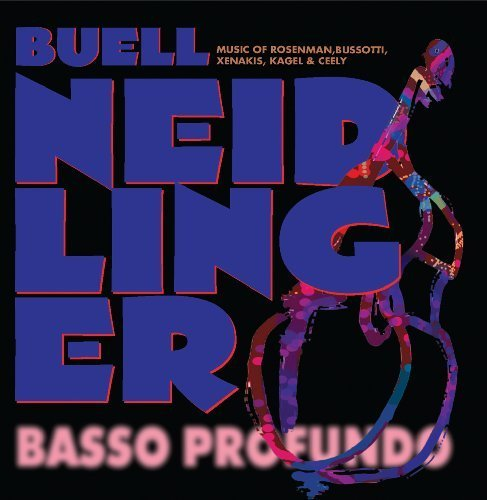 Basso Profundo by Buell Neidlinger, Peter Serkin, Fred Sherry, Ida Kavafian, Ed Meares, Don Palma, (2009-08-17)