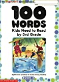100 Words Kids Need to Read by 3rd Grade: Sight Word Practice to Build Strong Readers