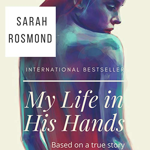 My Life in His Hands: Based on a True Story cover art
