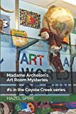 Madame Archelon s Art Room Mysteries (Coyote Creek)