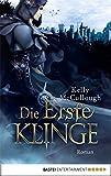 Die Erste Klinge: Roman (Königsmörder 5)