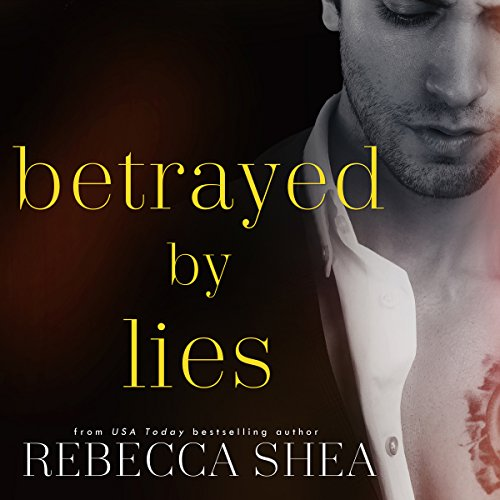 Betrayed by Lies     Bound and Broken Series, Volume 3              By:                                                                                                                                 Rebecca Shea                               Narrated by:                                                                                                                                 Vikas Adam,                                                                                        Erin Mallon                      Length: 4 hrs and 41 mins     59 ratings     Overall 4.4