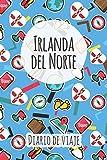 Diario de viaje Irlanda del Norte: Planificador de viajes I Planificador de viajes por carretera I Cuaderno de puntos I Cuaderno de viaje I Diario de ... I Regalo para mochileros I Agenda de viaje