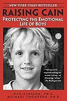 Raising Cain: Protecting the Emotional Life of Boys (Ballantine Reader's Circle)