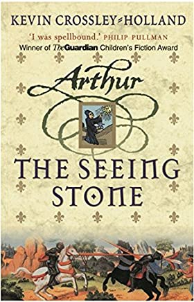 The Seeing Stone (Arthur Trilogy (Paperback)) by Kevin Crossley-Holland(2013-09-01)
