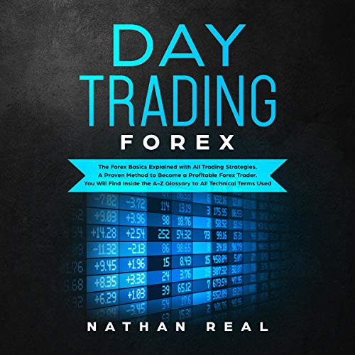 Day Trading Forex: The Forex Basics Explained with All Trading Strategies Titelbild