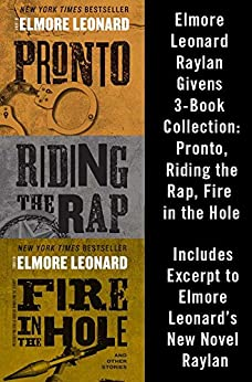 Elmore Leonard Raylan Givens 3-Book Collection: Pronto, Riding the Rap, Fire in the Hole by [Elmore Leonard]