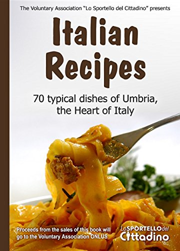 Italian Recipes: 70 typical dishes of the Umbrian cuisine (English Edition)