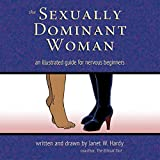 The Sexually Dominant Woman: An Illustrated Guide for Nervous Beginners