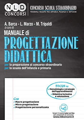 Manuale di progettazione didattica per la preparazione al concorso straordinario per la scuola dell'infanzia e primaria. Con espansione online