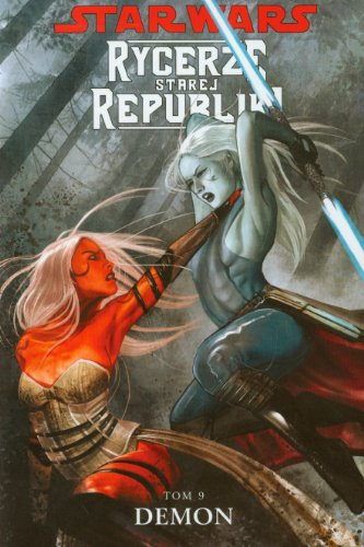 Star Wars Rycerze Starej Republiki Tom 9 Demon