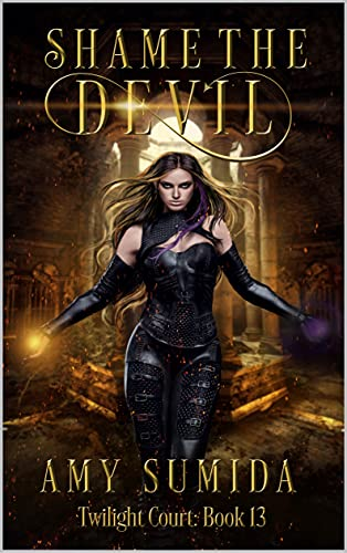 Shame the Devil: A Reverse Harem Fairy Romance (The Twilight Court Book 13) by [Amy Sumida]