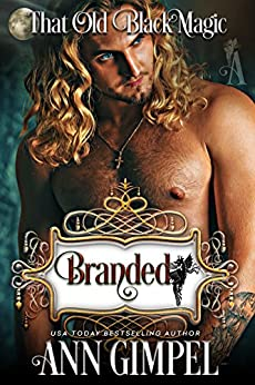 Branded: That Old Black Magic Romance (Heart's Desired Mate) by [Ann Gimpel]