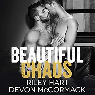 Beautiful Chaos                   By:                                                                                                                                 Devon McCormack,                                                                                        Riley Hart                               Narrated by:                                                                                                                                 Michael Pauley                      Length: 9 hrs and 27 mins     130 ratings     Overall 4.6
