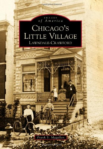 Chicago's Little Village: Lawndale-Crawford (Images of America (Arcadia...