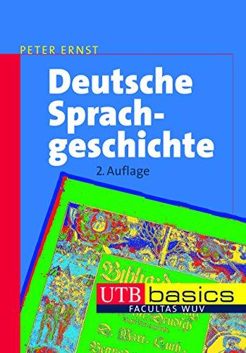 Deutsche Sprachgeschichte: Eine Einführung in die diachrone Sprachwissenschaft des Deutschen (utb basics, Band 2583)