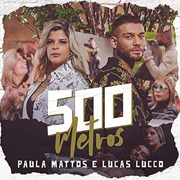 500 metros (Participação especial de Lucas Lucco)