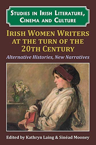 Compare Textbook Prices for Irish Women Writers at the Turn of the Twentieth Century: Alternative Histories, New Narratives  ISBN 9781911454182 by Laing, Dr. Kathryn,Mooney, Dr. Sinéad,Villar-Argaiz, Dr. Pilar
