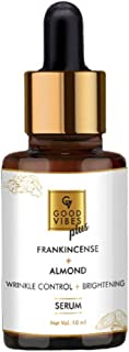 Good Vibes Wrinkle Control and Brightening Serum - Frankincense and Almond - 10 ml - For Uneven Skin Tone and Dark Spots -...