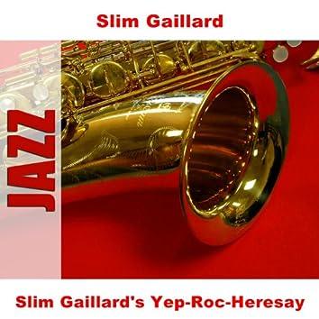 Slim Gaillard's Yep-Roc-Heresay