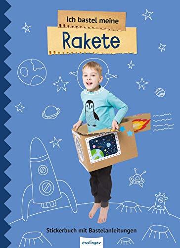Ich bastel meine Rakete: Stickerbuch mit Bastelanleitungen