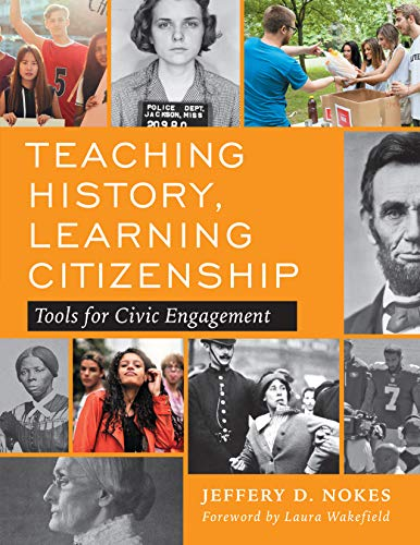 Compare Textbook Prices for Teaching History, Learning Citizenship: Tools for Civic Engagement  ISBN 9780807761922 by Nokes, Jeffery D.,Wakefield, Laura
