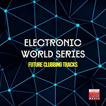 Electronic World Series (Future Clubbing Tracks)