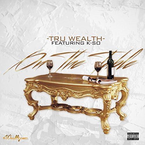 Tru Wealth feat. K-So