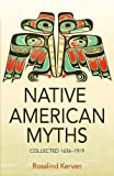 NATIVE AMERICAN MYTHS: Collected 1636 - 1919