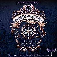 Shadowscent. Die Blume der Finsternis Hörbuch