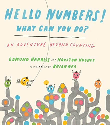 Hello Numbers! What Can You Do?: An Adventure Beyond Counting