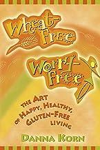 [Wheat-Free, Worry Free] [By: Korn, Danna] [July, 2004]