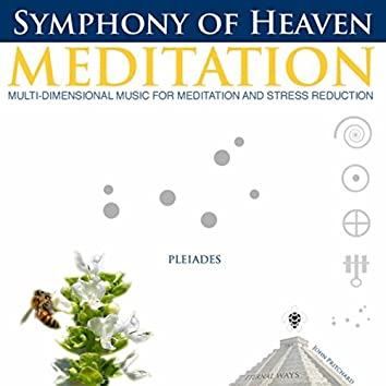 Symphony of Heaven: Multi-Dimensional Music for Meditation and Stress Reduction