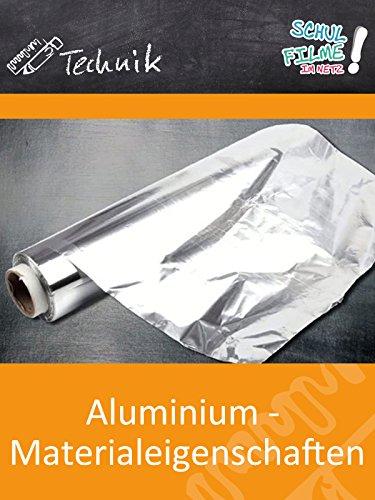 Aluminium - Materialeigenschaften - Schulfilm Technik