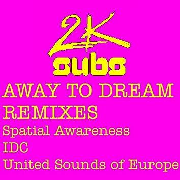 Away to Dream (Remixes)