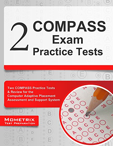 2 Compass Exam Practice Tests Two Compass Practice Tests Review For The Computer Adaptive Placement Assessment And Support System